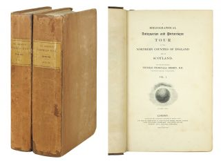 A Bibliographical Antiquarian and Picturesque Tour in the Northern Counties of England and...