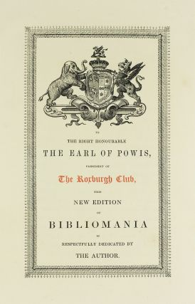 Bibliomania; Or, Book-Madness; a Bibliographical Romance. Illustrated with cuts... New and Improved edition, to which are now added, Preliminary Observations, and a Supplement, including a Key to the Assumed Characters in the Drama.