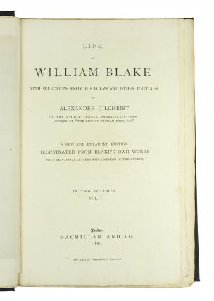 Life of William Blake. With Selections from his Poems and Other Writings. A New and Enlarged Edition illustrated from Blake's own Works. With additional Letters and a Memoir of the Author.