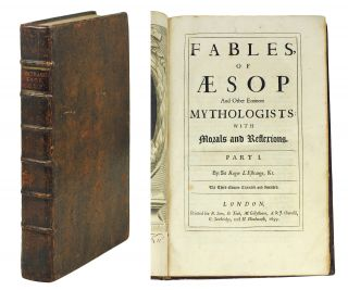 Fables of Aesop and other Eminent Mythologists: With Morals and Reflexions. Part 1. The Third...