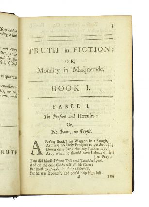 Truth in fiction: or, morality in masquerade. A collection of two hundred twenty five select fables of Æsop, and other authors. Done into English verse. By Edmund Arwaker, Rector of Donaghmore in Ireland, and Chaplain to His Grace The Duke of Ormond.