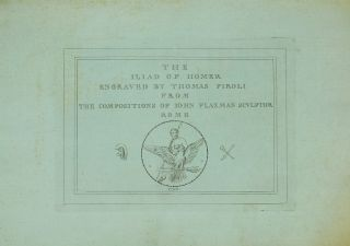 The Iliad of Homer engraved by Thomas Piroli from the Compositions of John Flaxman Sculptor....