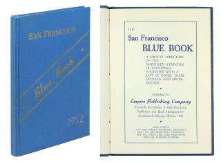 The San Francisco Blue Book. A Society Directory of the Northern California Counties together...