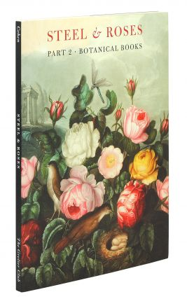 Steel & Roses. American Prints in the Hersh Cohen Collection & Botanical Books in the...