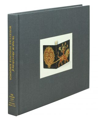 The Neale M. Albert Collection of Miniature Designer Bindings. A Catalogue of an Exhibition Held...