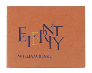 Eternity. [He who binds to himself a loy]. William Blake