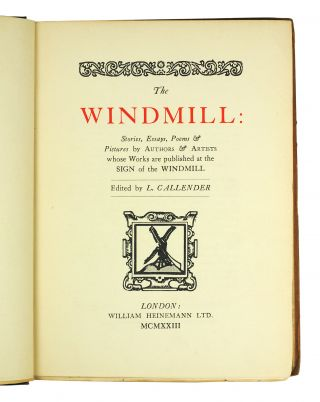 The Windmill: Stories, Essays, Poems & Pictures by Authors & Artists whose Works are published at the Sign of the Windmill.