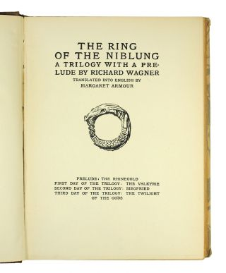 The Ring of the Niblung: Siegfried and The Twilight of the Gods.