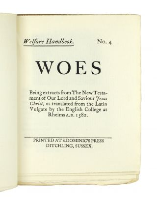 Welfare Handbook. No. 4. Woes. Being extracts from the New Testament of Our Lord Saviour Jesus Christ, as translated from the Latin Vulgate by the English College at Rheims A.D. 1582.